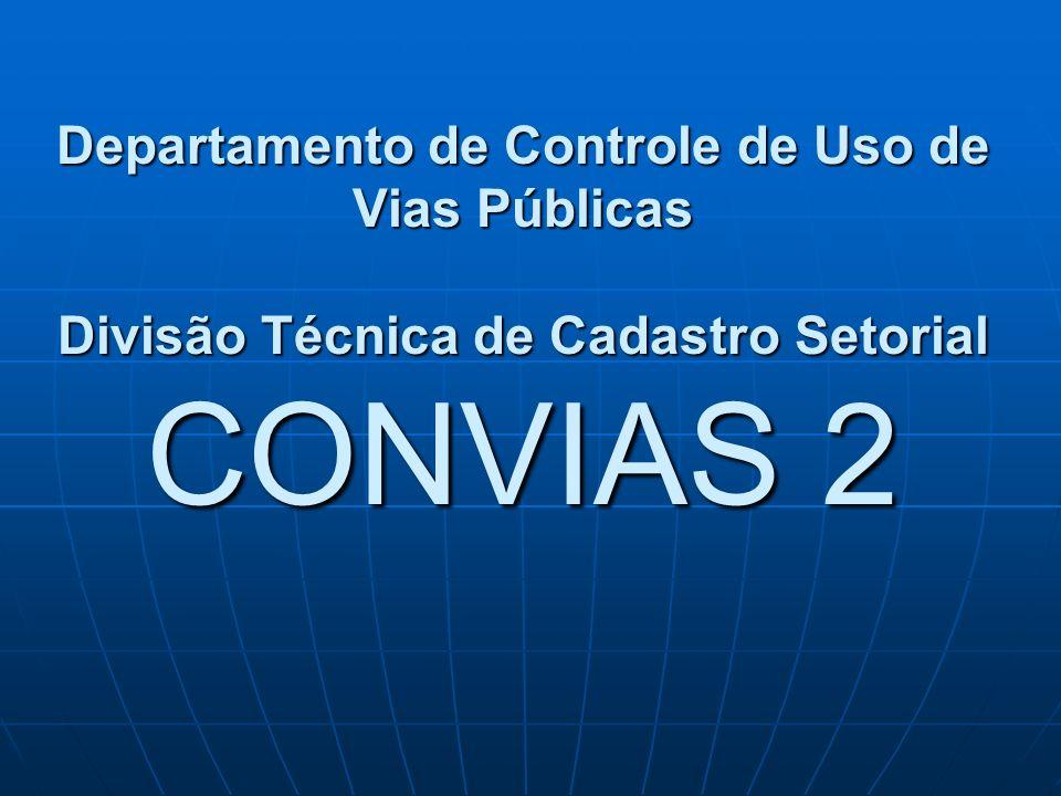 CONVIAS 2 - OBJETIVO Gestão das redes subterrâneas implantadas nas vias e logradouros públicos da cidade Gestão das redes subterrâneas implantadas nas vias e logradouros públicos da cidade - CADASTRAR - INFORMAR