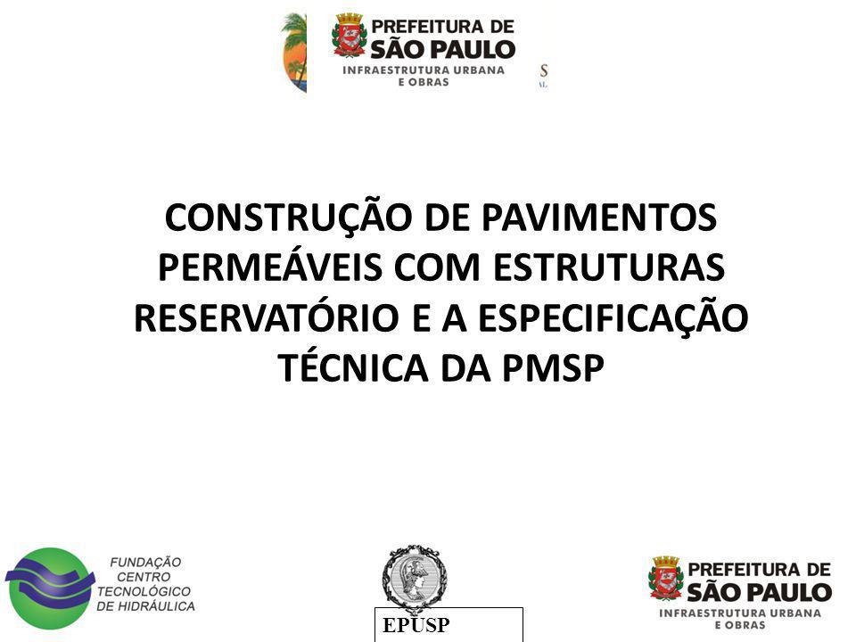 EPUSP CONSTRUÇÃO DE PAVIMENTOS PERMEÁVEIS COM ESTRUTURAS RESERVATÓRIO E A ESPECIFICAÇÃO TÉCNICA DA PMSP