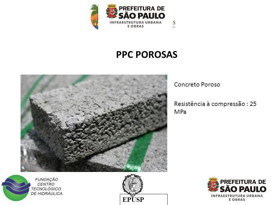EPUSP : Resistência à compressão : 25 MPa Concreto Poroso PPC POROSAS