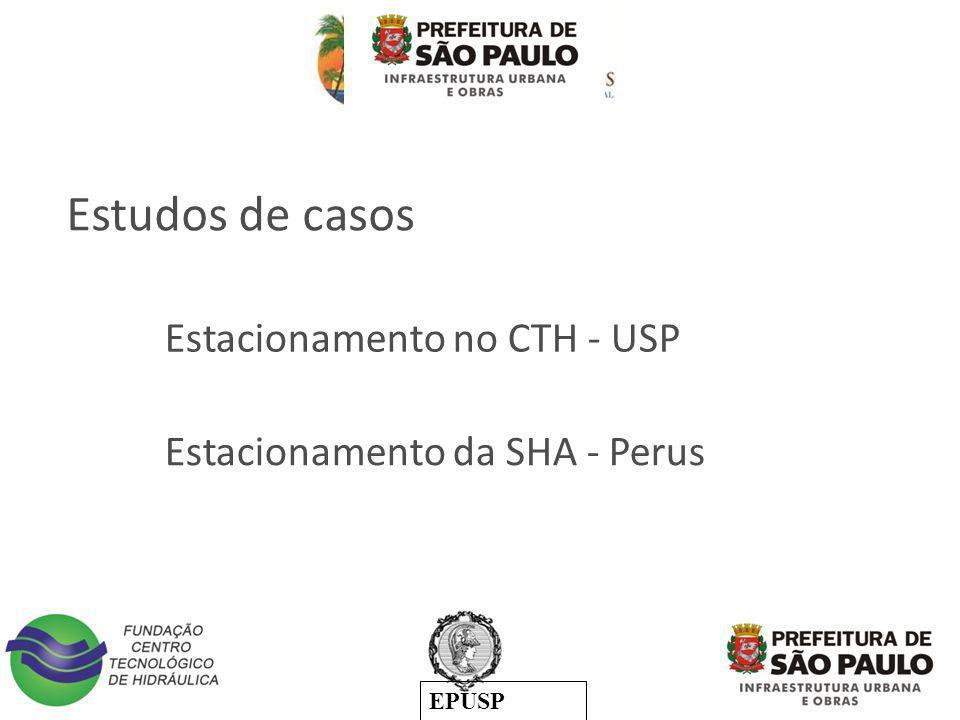 EPUSP Estacionamento no CTH - USP Estacionamento da SHA - Perus Estudos de casos