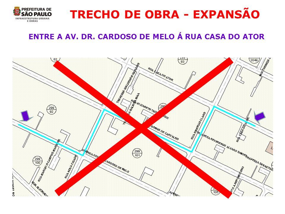TRECHO DE OBRA - EXPANSÃO ENTRE A AV. DR. CARDOSO DE MELO Á RUA CASA DO ATOR
