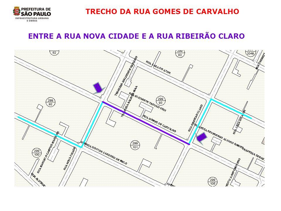 TRECHO DA RUA GOMES DE CARVALHO ENTRE A RUA NOVA CIDADE E A RUA RIBEIRÃO CLARO