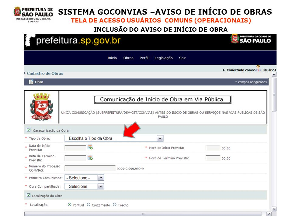 SISTEMA GOCONVIAS –AVISO DE INÍCIO DE OBRAS TELA DE ACESSO USUÁRIOS COMUNS (OPERACIONAIS) INCLUSÃO DO AVISO DE INÍCIO DE OBRA