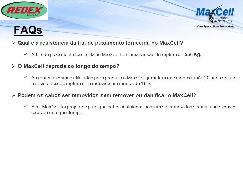 FAQs Qual é a resistência da fita de puxamento fornecida no MaxCell? A fita de puxamento fornecida no MaxCell tem uma tensão de ruptura de 566 Kg. O M