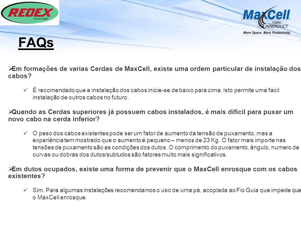 FAQs Em formações de varias Cerdas de MaxCell, existe uma ordem particular de instalação dos cabos? É recomendado que a instalação dos cabos inicie-se