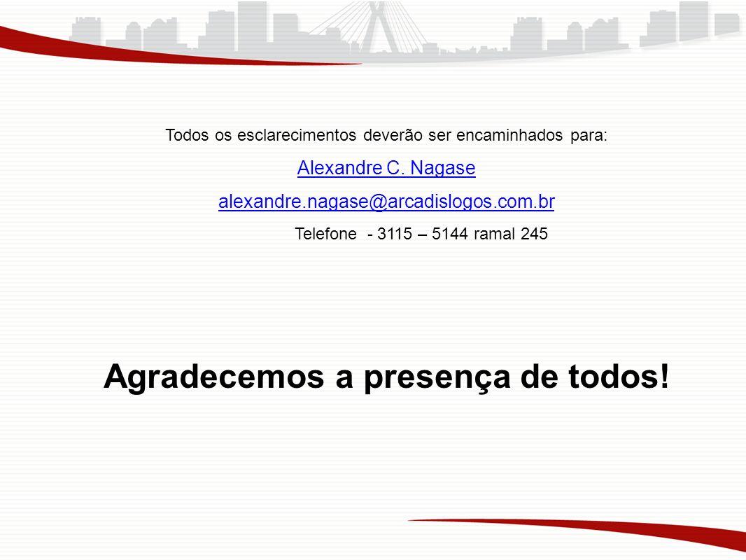 Todos os esclarecimentos deverão ser encaminhados para: Alexandre C. Nagase alexandre.nagase@arcadislogos.com.br Telefone - 3115 – 5144 ramal 245 Agra
