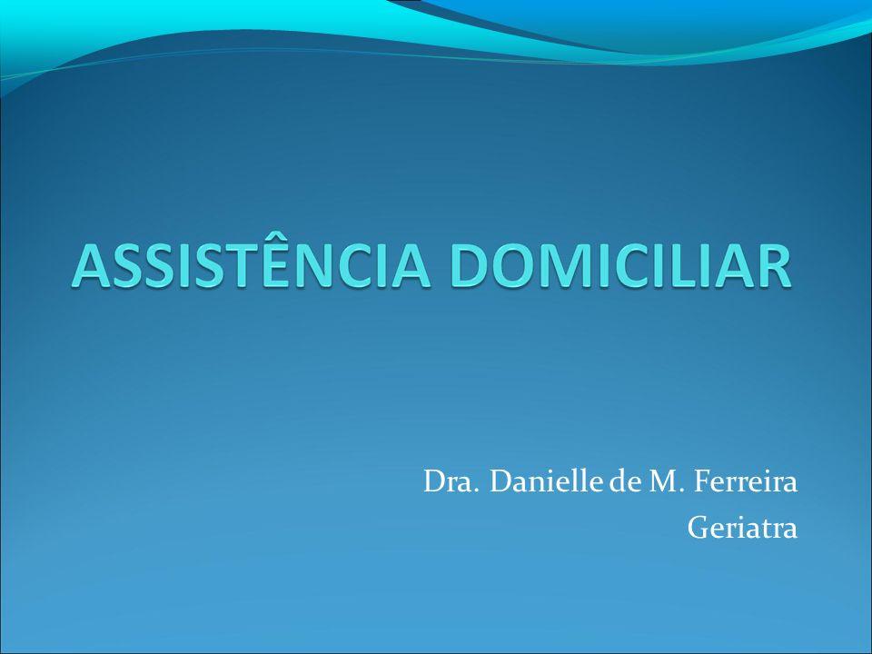 Assistência Domiciliar A assistência domiciliar vem demonstrando ser a nova fronteira aos serviços de saúde.