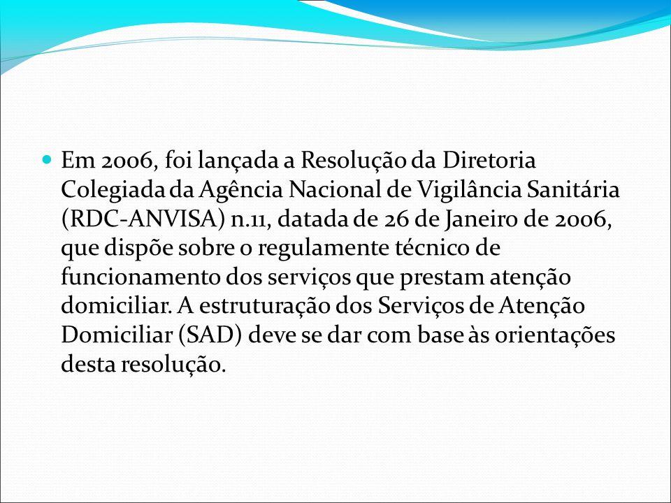 Em 2006, foi lançada a Resolução da Diretoria Colegiada da Agência Nacional de Vigilância Sanitária (RDC-ANVISA) n.11, datada de 26 de Janeiro de 2006