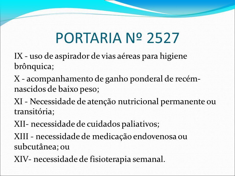 PORTARIA Nº 2527 IX - uso de aspirador de vias aéreas para higiene brônquica; X - acompanhamento de ganho ponderal de recém- nascidos de baixo peso; X