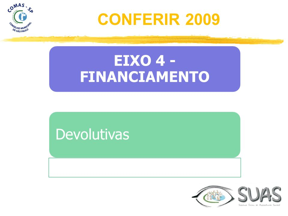 EIXO 4 - FINANCIAMENTO Devolutivas CONFERIR 2009