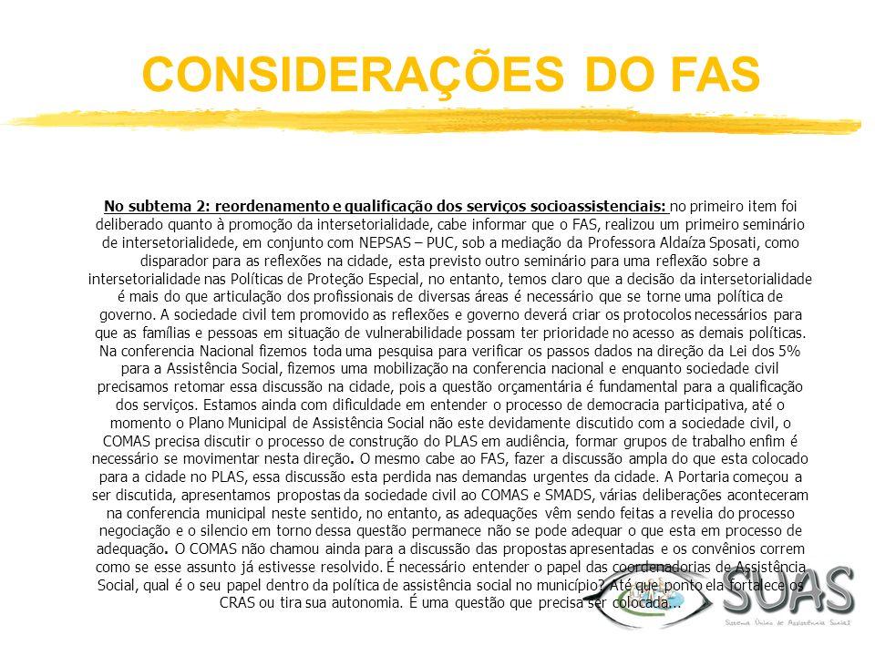 CONSIDERAÇÕES DO FAS No subtema 2: reordenamento e qualificação dos serviços socioassistenciais: no primeiro item foi deliberado quanto à promoção da