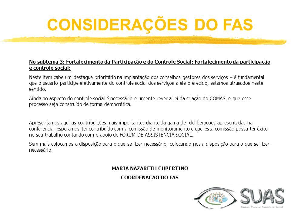 CONSIDERAÇÕES DO FAS No subtema 3: Fortalecimento da Participação e do Controle Social: Fortalecimento da participação e controle social: Neste item c