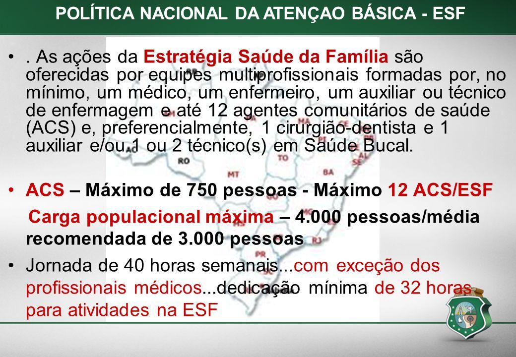 POLÍTICA NACIONAL DA ATENÇAO BÁSICA - ESF. As ações da Estratégia Saúde da Família são oferecidas por equipes multiprofissionais formadas por, no míni
