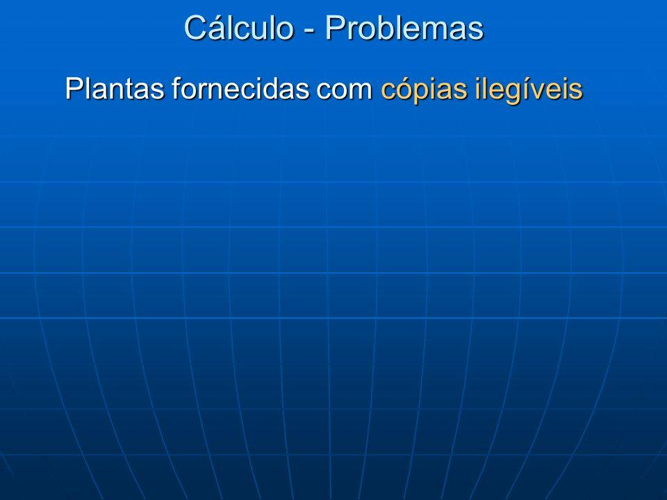 Cálculo - Problemas Plantas fornecidas com cópias ilegíveis