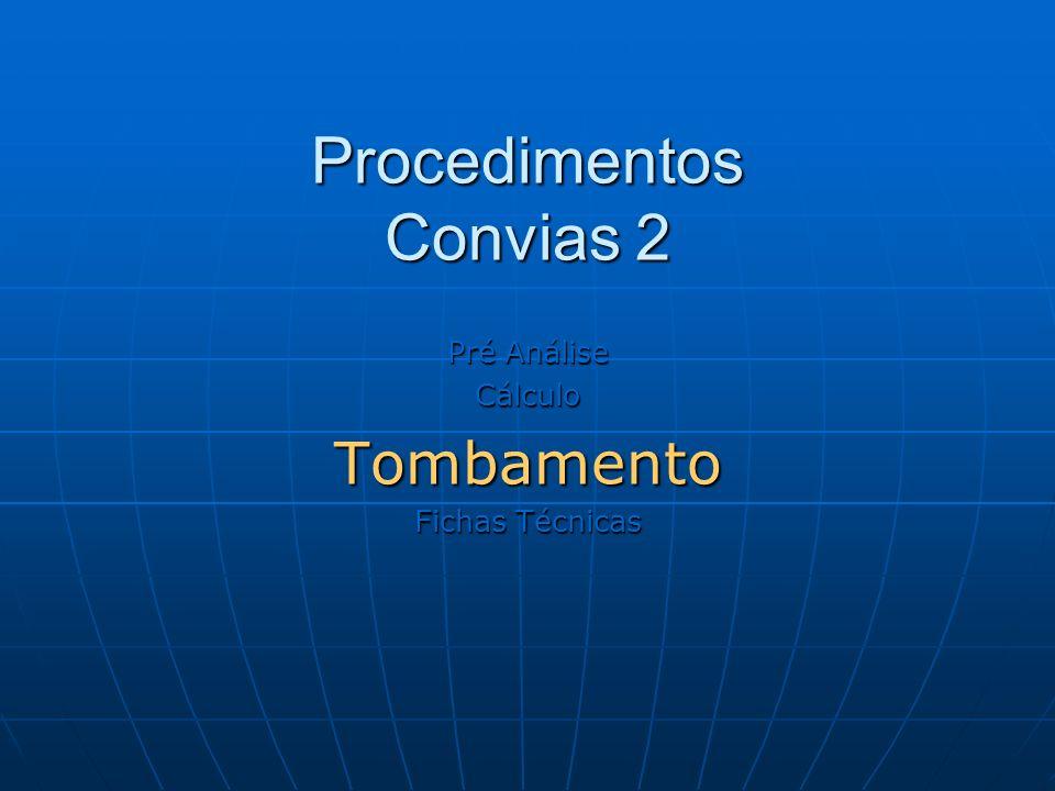 Procedimentos Convias 2 Pré Análise CálculoTombamento Fichas Técnicas