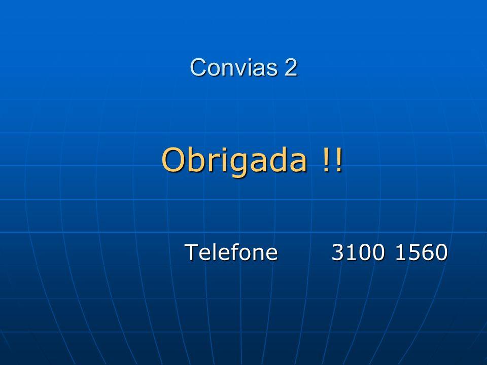Convias 2 Telefone 3100 1560 Obrigada !!