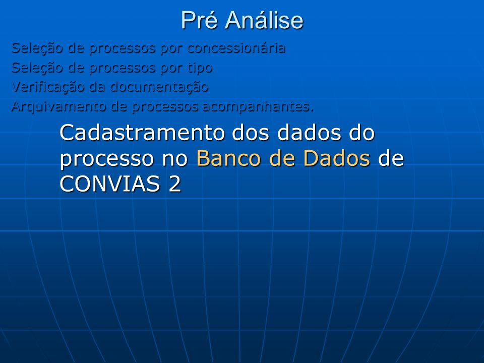 Pré Análise Seleção de processos por concessionária Seleção de processos por tipo Verificação da documentação Arquivamento de processos acompanhantes.