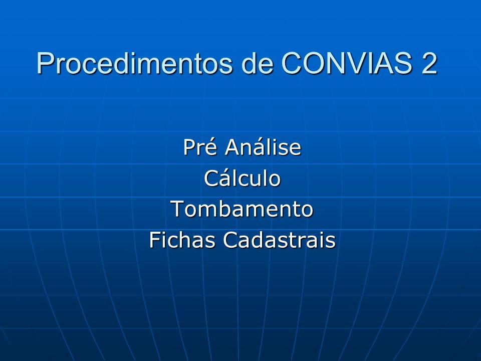 Procedimentos de CONVIAS 2 Pré Análise CálculoTombamento Fichas Cadastrais