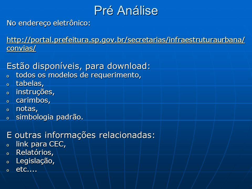 Pré Análise No endereço eletrônico: http://portal.prefeitura.sp.gov.br/secretarias/infraestruturaurbana/ convias/ Estão disponíveis, para download: o