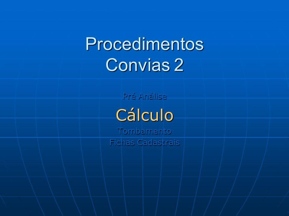 Procedimentos Convias 2 Pré Análise CálculoTombamento Fichas Cadastrais