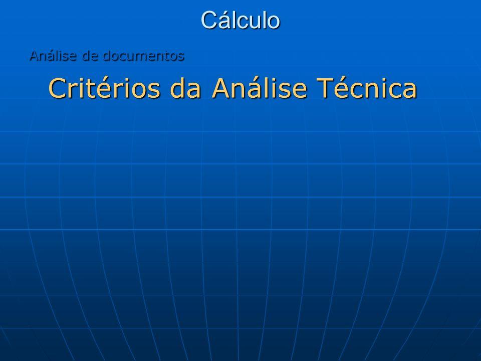 Cálculo Análise de documentos Critérios da Análise Técnica Critérios da Análise Técnica