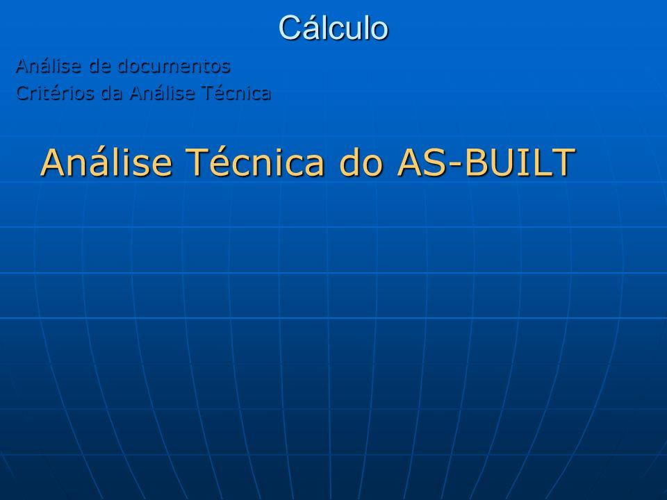 Cálculo Análise de documentos Critérios da Análise Técnica Análise Técnica do AS-BUILT