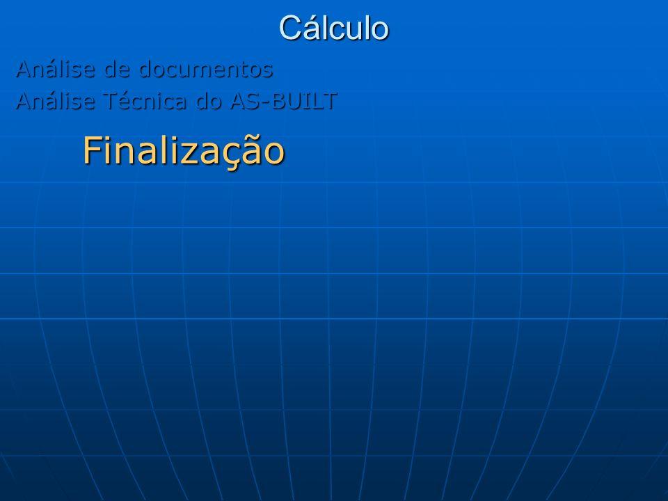 Cálculo Análise de documentos Análise Técnica do AS-BUILT Finalização
