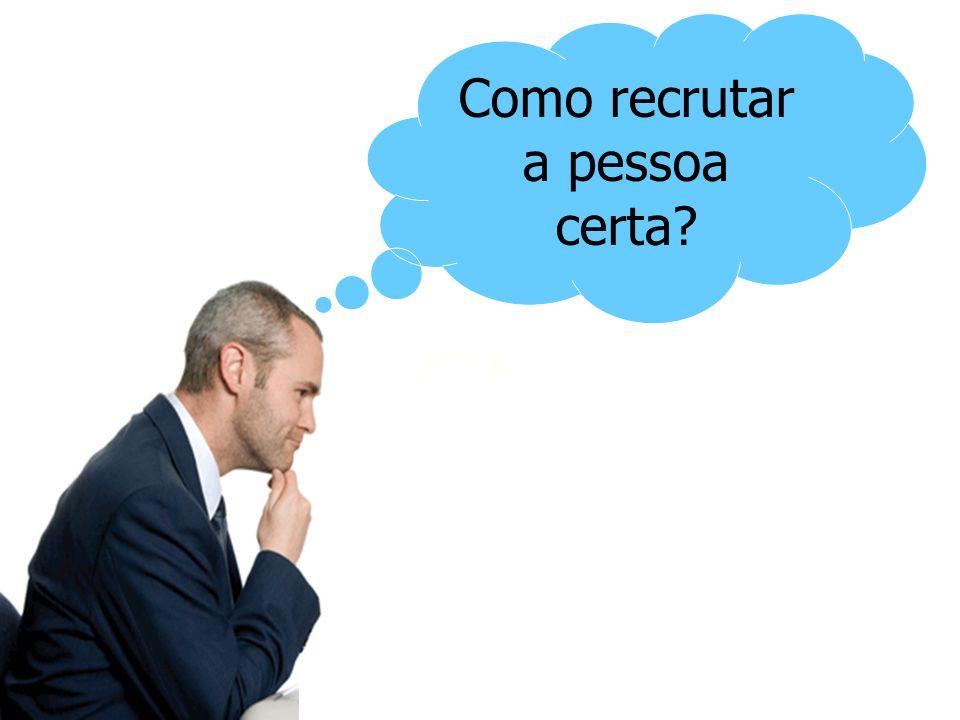 Como recrutar a pessoa certa?
