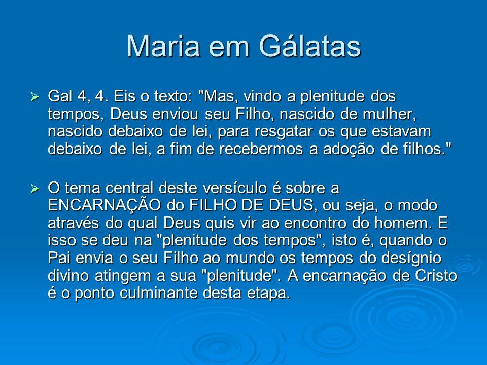 Maria em Gálatas Gal 4, 4. Eis o texto: