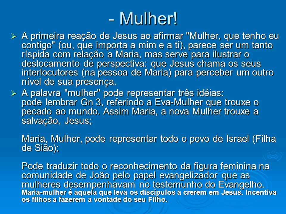 Mc 6, 3: O Filho de Maria No costume judeu, o nome da pessoa era conferido ou vinha relacionado por referência ao Pai.