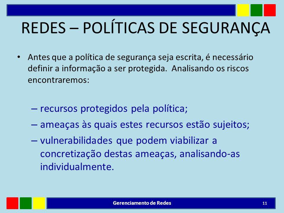 REDES – POLÍTICAS DE SEGURANÇA Antes que a política de segurança seja escrita, é necessário definir a informação a ser protegida. Analisando os riscos