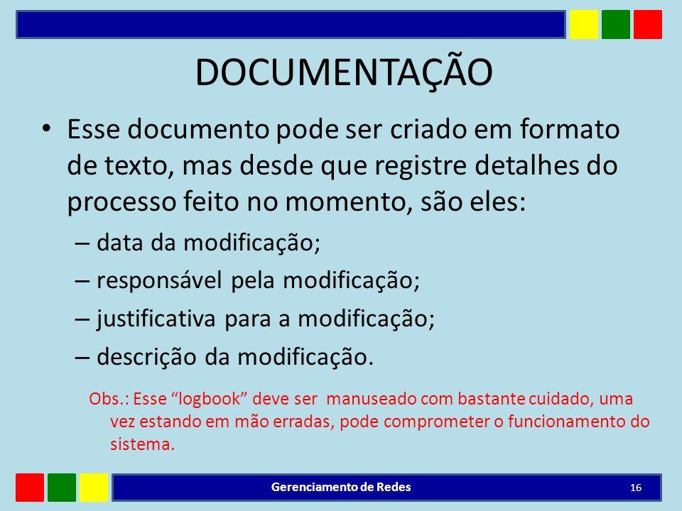 DOCUMENTAÇÃO Esse documento pode ser criado em formato de texto, mas desde que registre detalhes do processo feito no momento, são eles: – data da mod