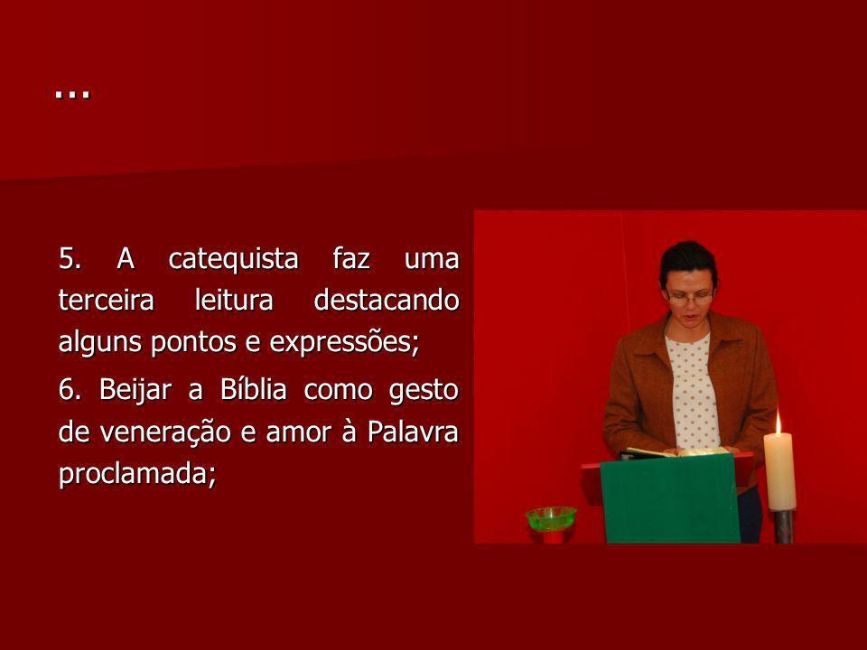 5.A catequista faz uma terceira leitura destacando alguns pontos e expressões; 6.