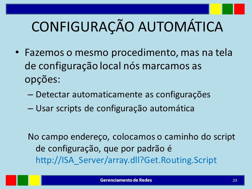 CONFIGURAÇÃO AUTOMÁTICA Fazemos o mesmo procedimento, mas na tela de configuração local nós marcamos as opções: – Detectar automaticamente as configur