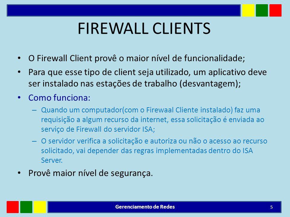 FIREWALL CLIENTS O Firewall Client provê o maior nível de funcionalidade; Para que esse tipo de client seja utilizado, um aplicativo deve ser instalad
