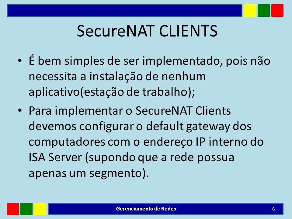 SecureNAT CLIENTS É bem simples de ser implementado, pois não necessita a instalação de nenhum aplicativo(estação de trabalho); Para implementar o Sec