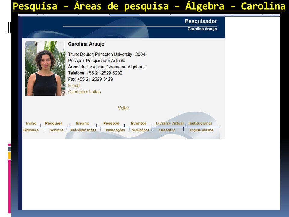 Pesquisa – Áreas de pesquisa – Álgebra - Carolina