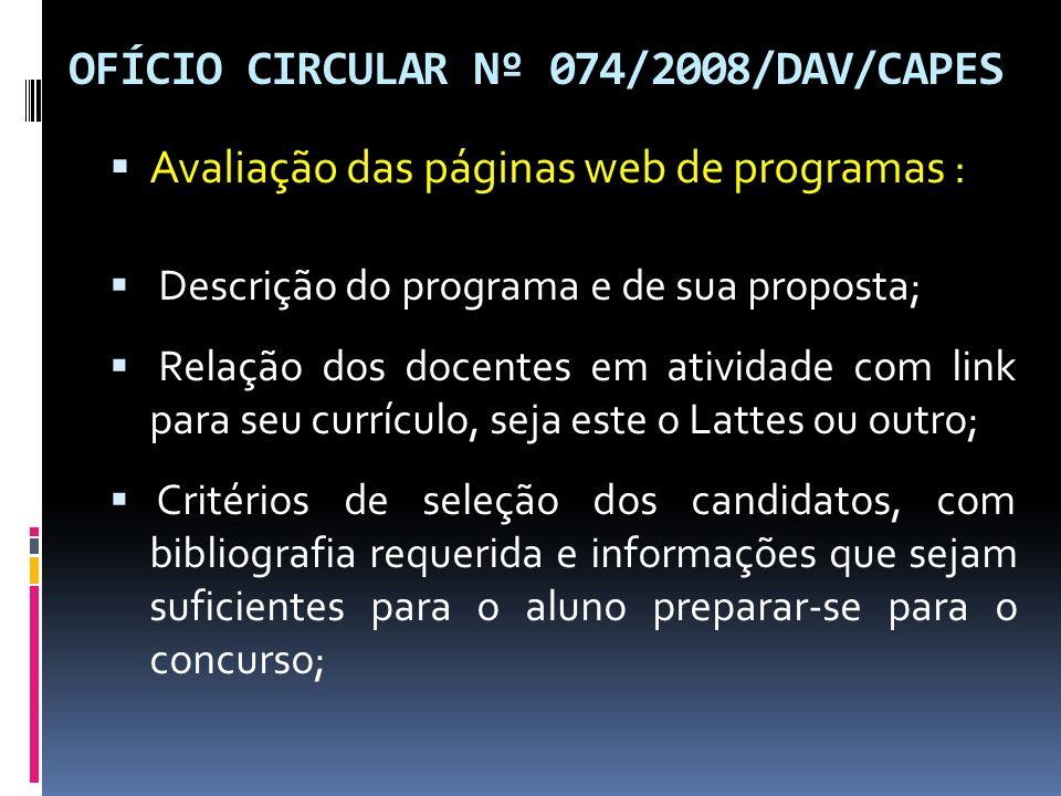 OFÍCIO CIRCULAR Nº 074/2008/DAV/CAPES Avaliação das páginas web de programas : Descrição do programa e de sua proposta; Relação dos docentes em ativid