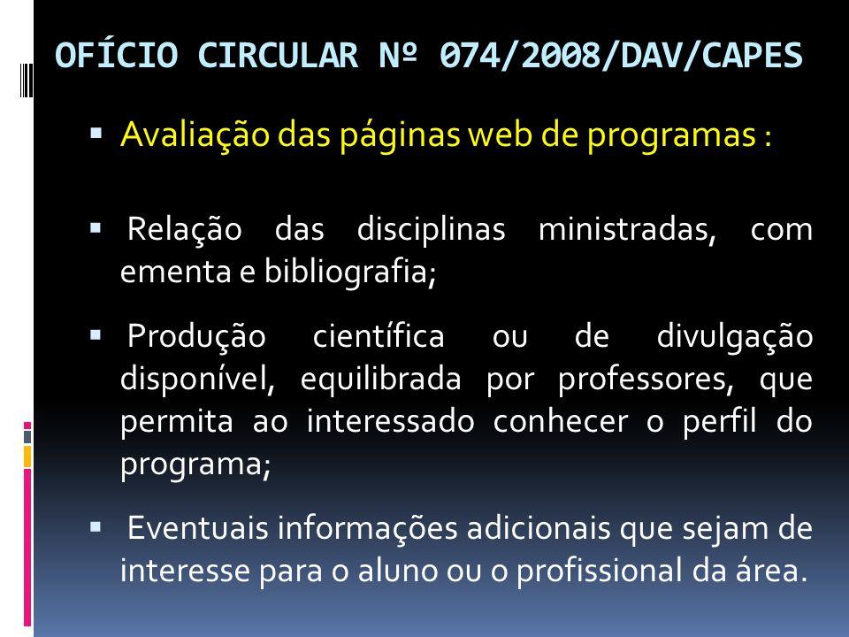 OFÍCIO CIRCULAR Nº 074/2008/DAV/CAPES Avaliação das páginas web de programas : Relação das disciplinas ministradas, com ementa e bibliografia; Produçã