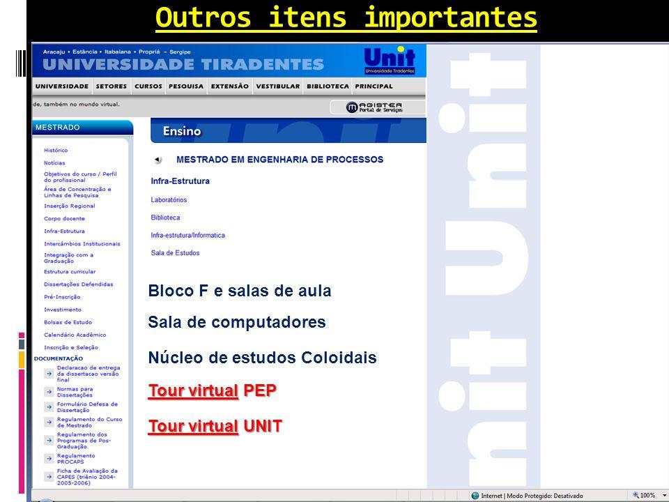Outros itens importantes Bloco F e salas de aula Sala de computadores Tour virtual PEP Núcleo de estudos Coloidais Tour virtual UNIT