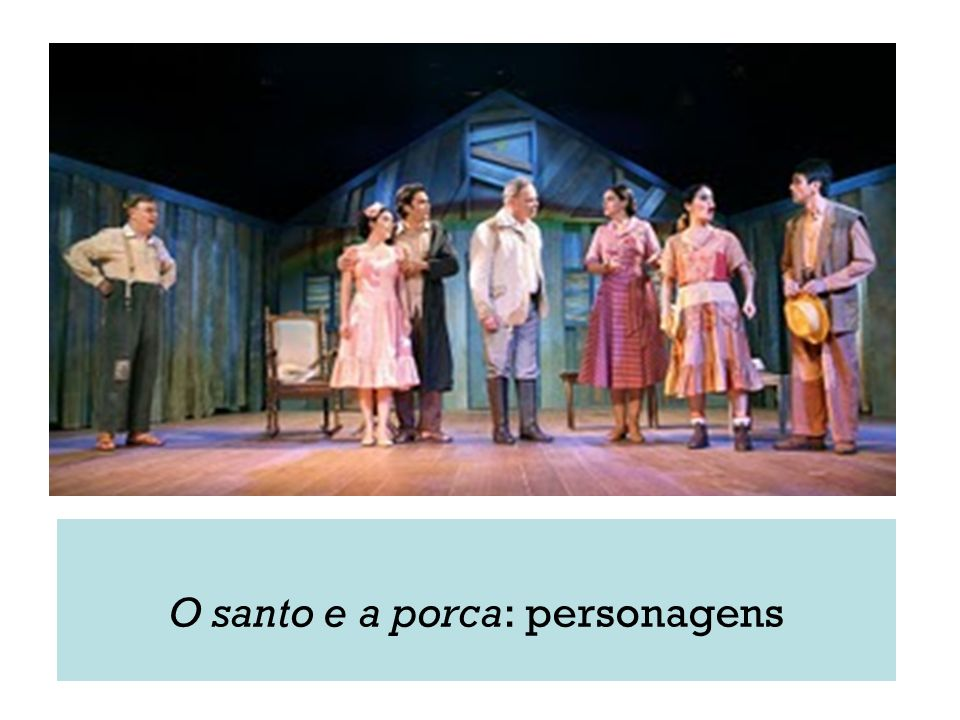 O santo e a porca: personagens