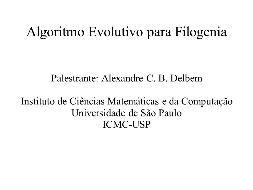 Algoritmo Evolutivo para Filogenia Palestrante: Alexandre C.
