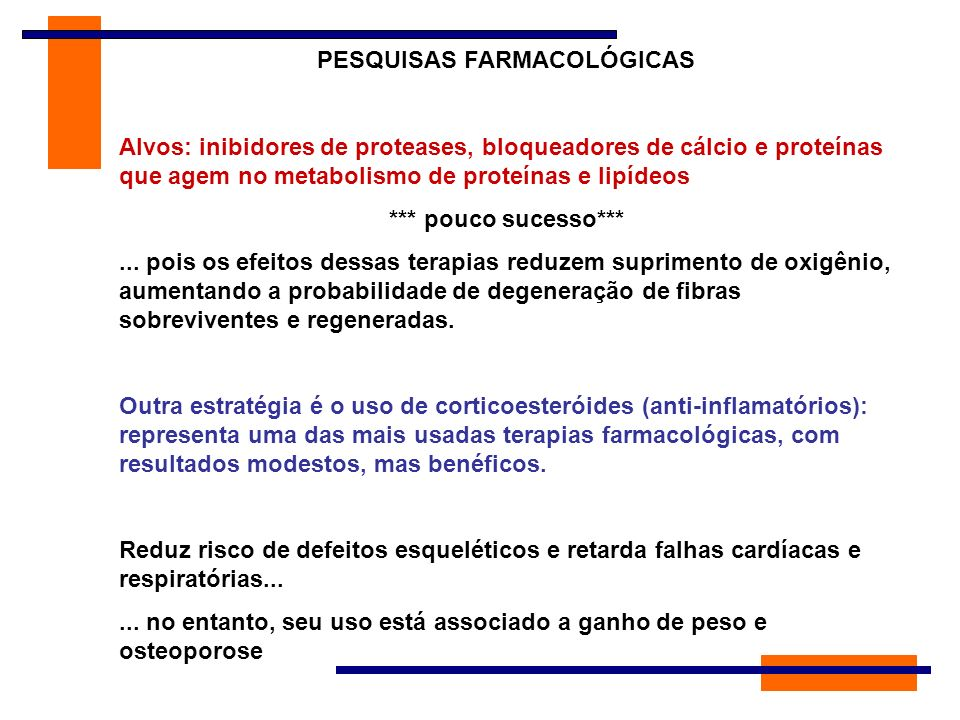 PESQUISAS FARMACOLÓGICAS Outros avanços em pesquisas com camundongos: Miostatina: regulador negativo de crescimento muscular IGF-1: fator de crescimento muscular Utrofina (crom.