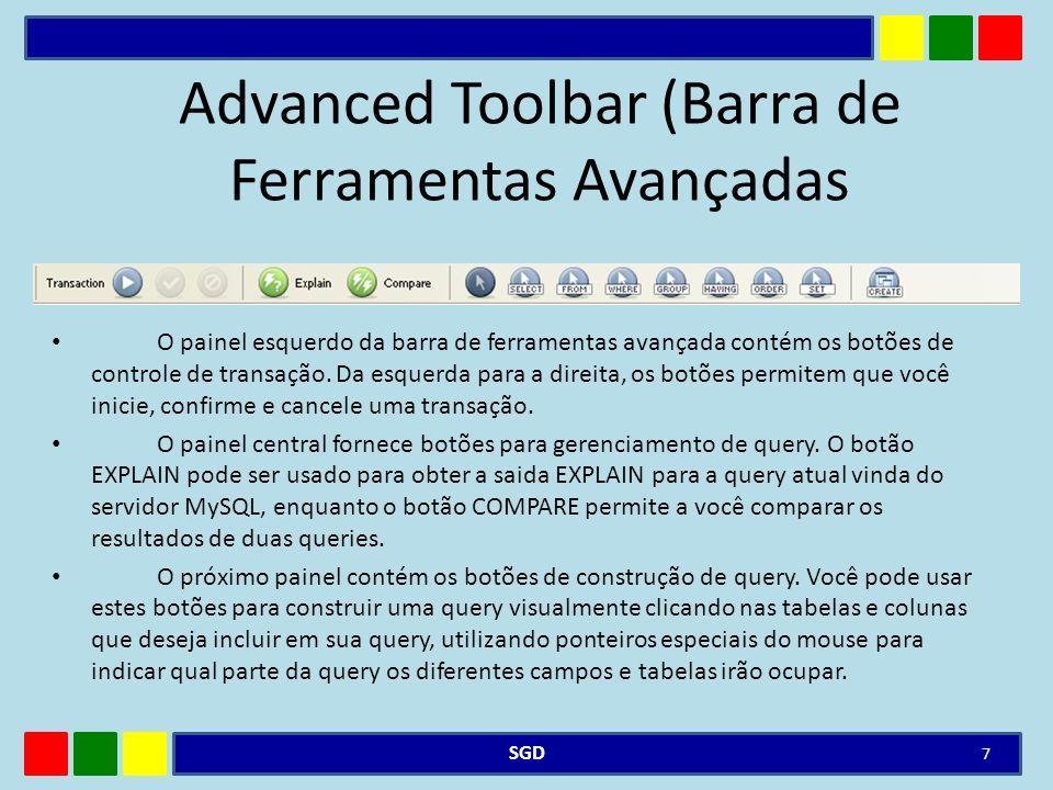Advanced Toolbar (Barra de Ferramentas Avançadas O painel esquerdo da barra de ferramentas avançada contém os botões de controle de transação. Da esqu