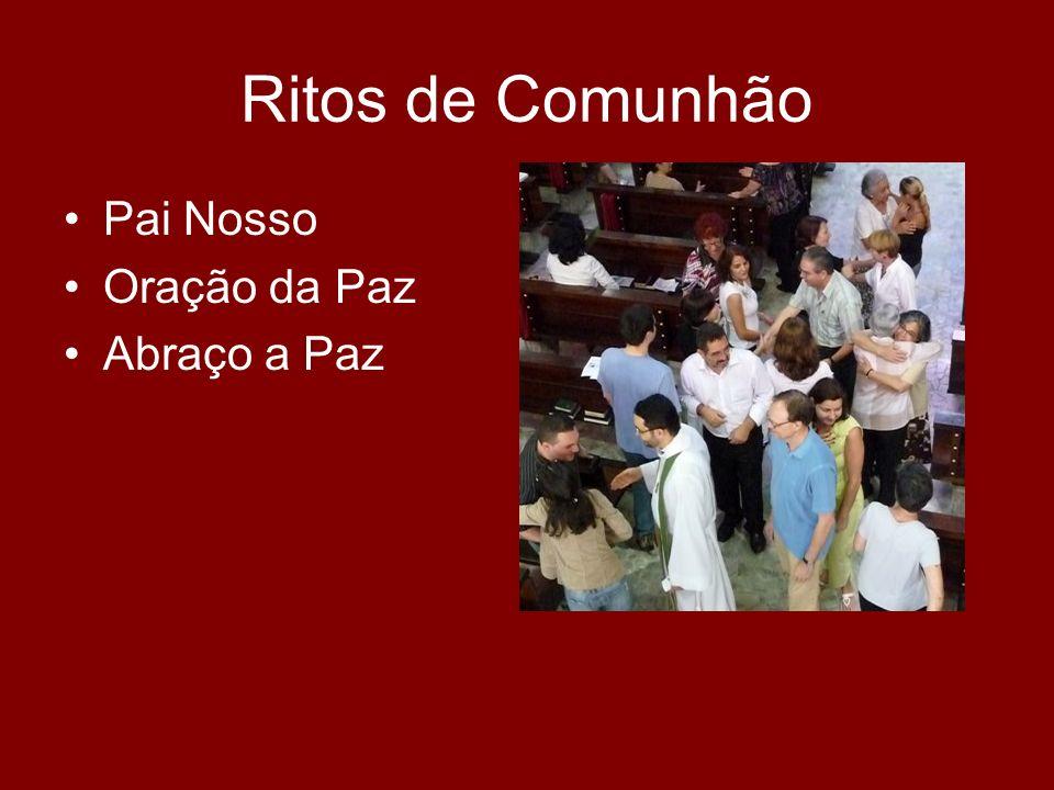 Ritos de Comunhão Pai Nosso Oração da Paz Abraço a Paz