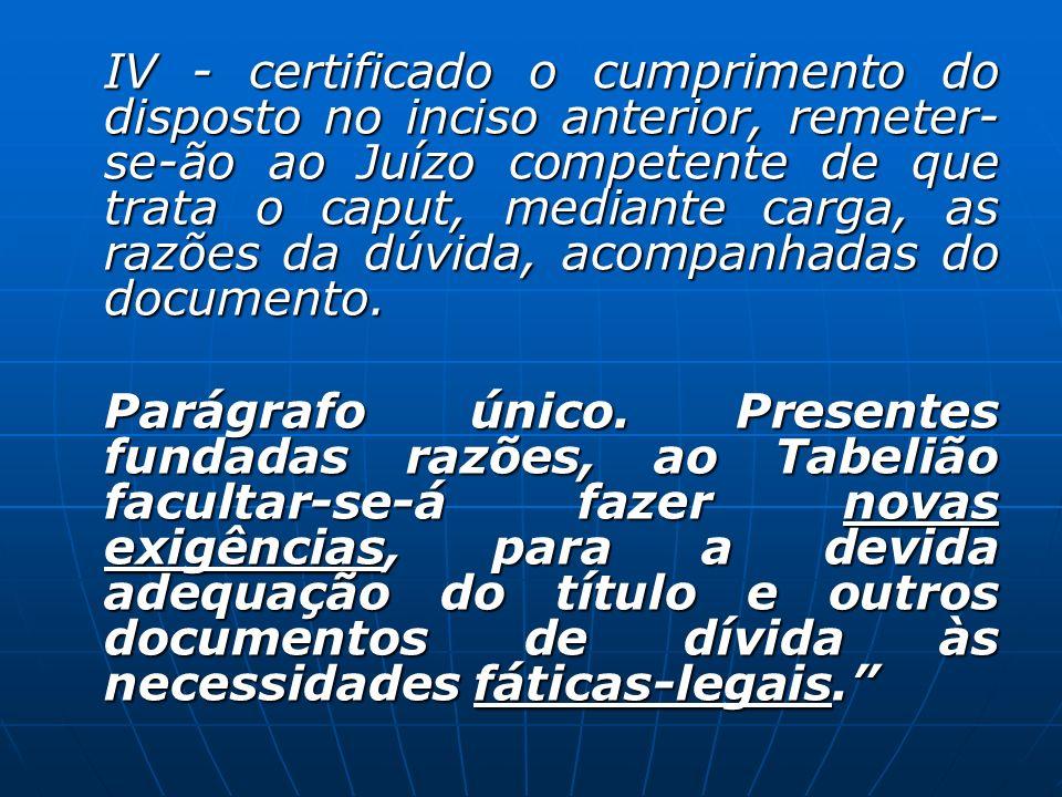 IV - certificado o cumprimento do disposto no inciso anterior, remeter- se-ão ao Juízo competente de que trata o caput, mediante carga, as razões da d