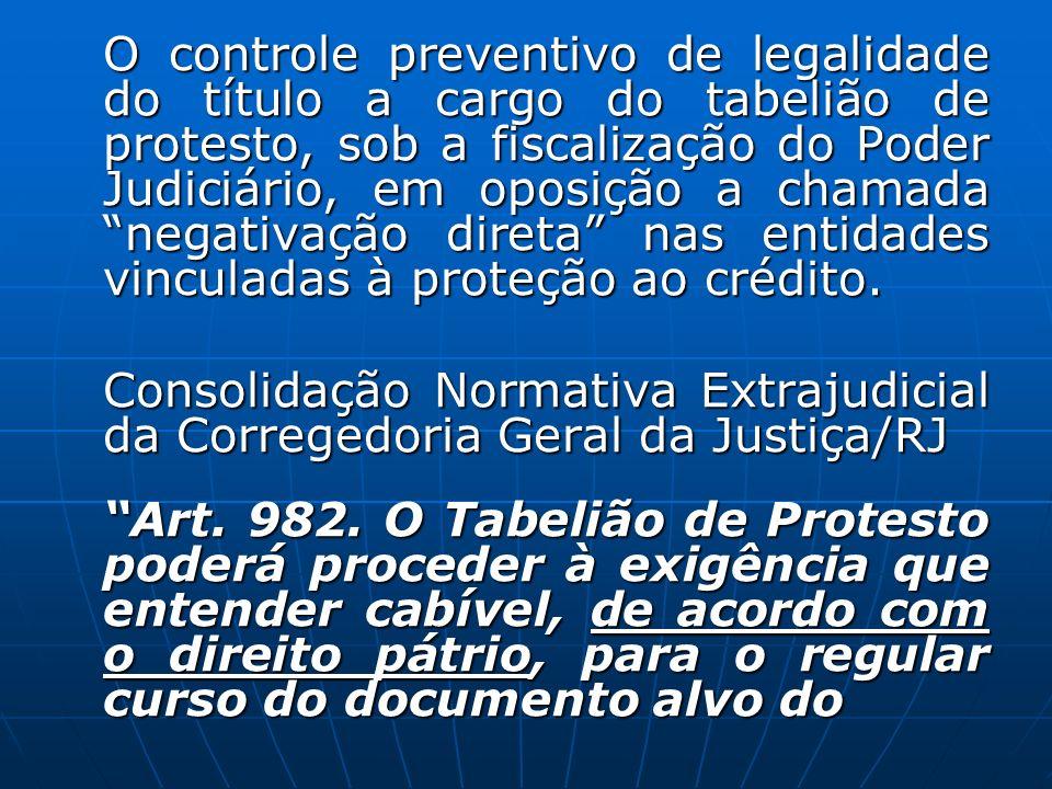 O controle preventivo de legalidade do título a cargo do tabelião de protesto, sob a fiscalização do Poder Judiciário, em oposição a chamada negativaç