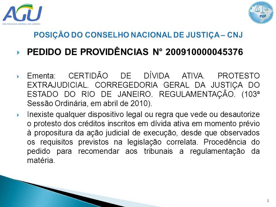 PEDIDO DE PROVIDÊNCIAS N° 200910000045376 Ementa: CERTIDÃO DE DÍVIDA ATIVA. PROTESTO EXTRAJUDICIAL. CORREGEDORIA GERAL DA JUSTIÇA DO ESTADO DO RIO DE
