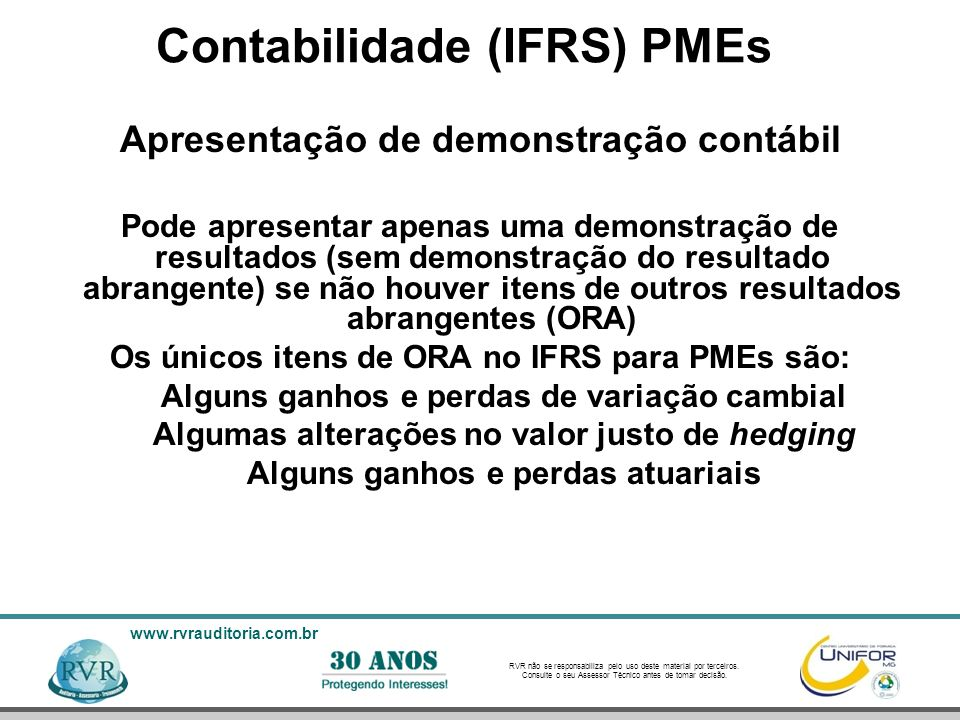 RVR não se responsabiliza pelo uso deste material por terceiros. Consulte o seu Assessor Técnico antes de tomar decisão. www.rvrauditoria.com.br Conta