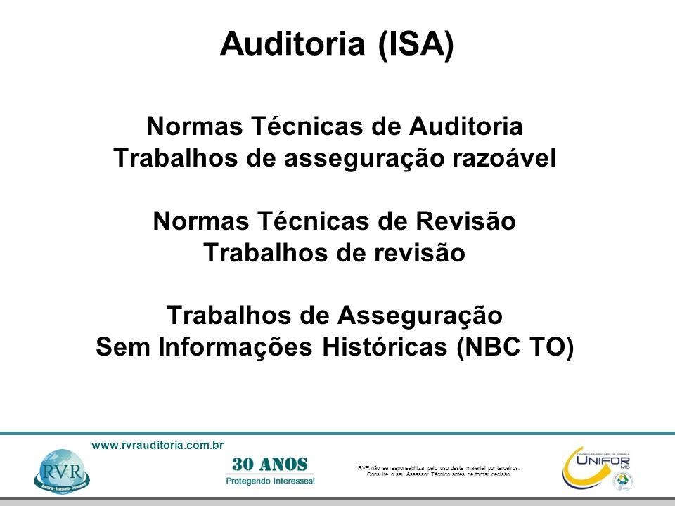 RVR não se responsabiliza pelo uso deste material por terceiros. Consulte o seu Assessor Técnico antes de tomar decisão. www.rvrauditoria.com.br Audit